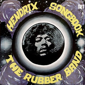 """THE RUBBER BAND """"HENDRIX SONGBOOK"""""""