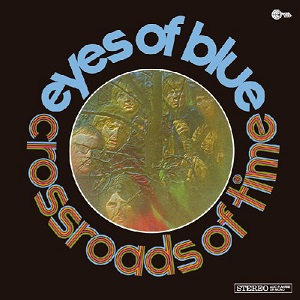 """EYES OF BLUE """"CROSSROADS OF TIME"""""""