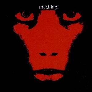 """MACHINE """"MACHINE"""""""