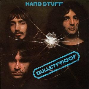 "HARD STUFF ""BULLETPROOF"""