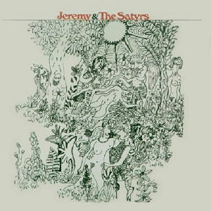 "JEREMY & THE SATYRS ""JEREMY & THE SATYRS"""