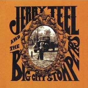 "JERRY TEEL AND THE BIG CITY STOMPERS ""JERRY T..."