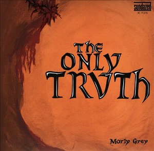 "MORLY GREY ""THE ONLY TRUTH"""