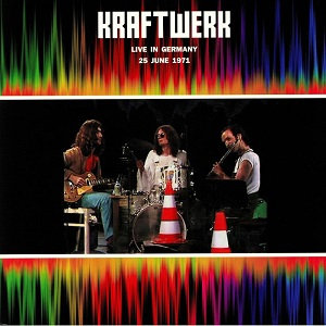 """KRAFTWERK """"LIVE IN GERMANY 25 JUNE 1971"""""""