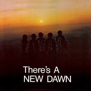 "THE NEW DAWN ""THERE'S A NEW DAWN"""