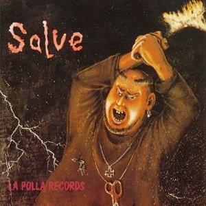 """LA POLLA RECORDS """"SALVE"""""""