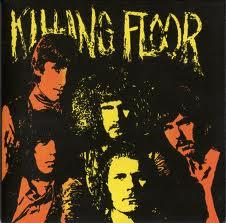 "KILLING FLOOR ""KILLING FLOOR"""