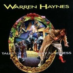 "WARREN HAYNES ""TALES OF ORDINARY MADNESS"""
