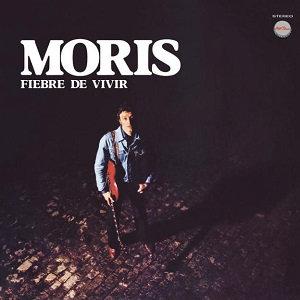 "MORIS ""FIEBRE DE VIVIR"""