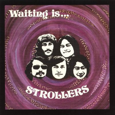 """THE STROLLERS """"WAITING IS..."""""""
