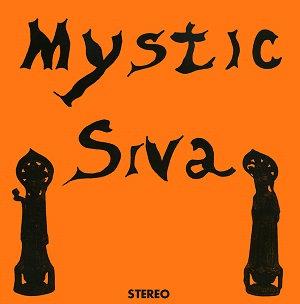 """MYSTIC SIVA """"MYSTIC SIVA"""""""