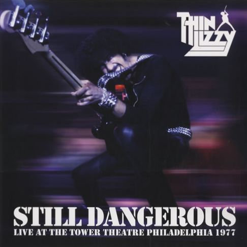 """THIN LIZZY """"STILL DANGEROUS-LIVE AT ...1977"""""""