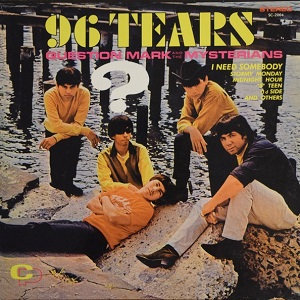 "QUESTION MARK AND THE MYSTERIANS ""96 TEARS"""