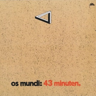 """OS MUNDI """"43 MINUTEN"""""""