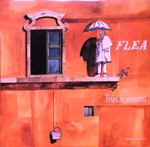 """FLEA """"TOPI O UOMINI"""""""