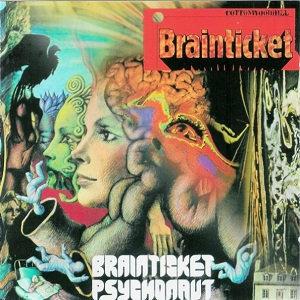"""BRAINTICKET """"BRAINTICKET/PSYCHONAUT"""""""