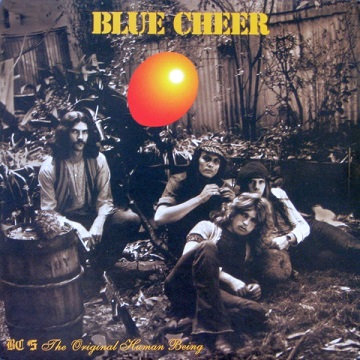 "BLUE CHEER ""THE ORIGINAL HUMAN BEHING"""
