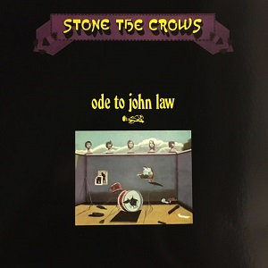 "STONE THE CROWS ""ODE TO JOHN LAW"""