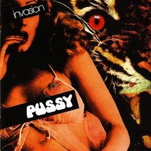 "PUSSY ""INVASION"""
