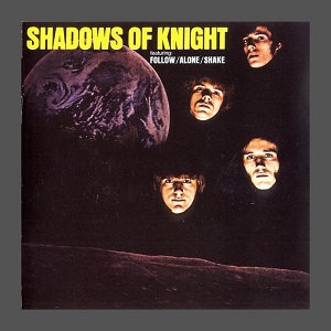 "SHADOWS OF KNIGHT ""SHAKE"""