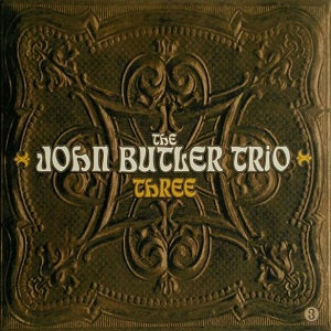 "THE JOHN BUTLER TRIO ""THREE"""