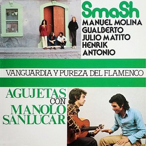 "SMASH/AGUJETAS ""VANGUARDIA Y PUREZA DEL FLAMENCO"""