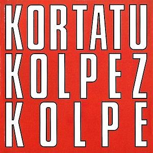"KORTATU ""KOLPEZ KOLPE"""