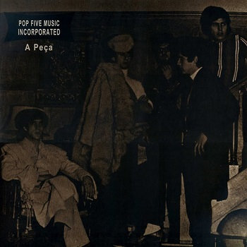 "POP FIVE MUSIC INCORPORATED ""A PEÇA"""