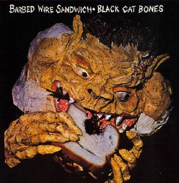 "BLACK CAT BONES ""BARBED WIRE SANDWICH"""