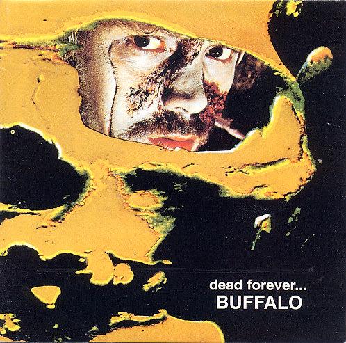 """BUFFALO """"DEAD FOREVER"""""""