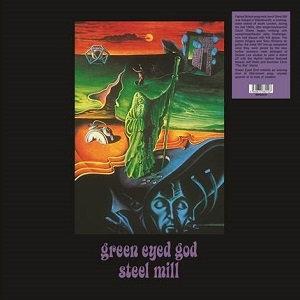 "STEEL MILL ""GREEN EYED GOD"""