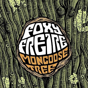 "FOXY FREIRE ""MONGOOSE TREE"""
