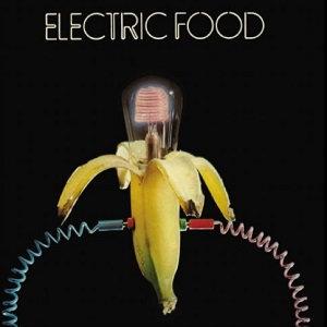 "ELECTRIC FOOD ""ELECTRIC FOOD"""