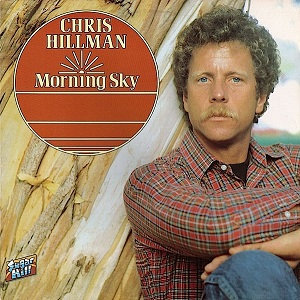 "CHRIS HILLMAN ""MORNING SKY"""