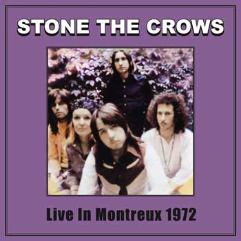 "STONE THE CROWS ""LIVE IN MONTREUX 1972"""