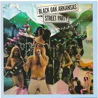 """BLACK OAK ARKANSAS """"STREET PARTY"""""""