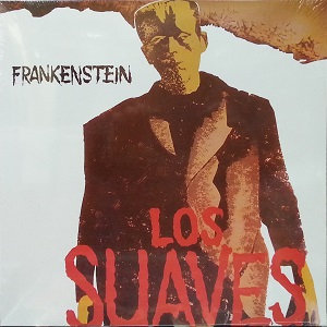 "LOS SUAVES ""FRANKENSTEIN"""