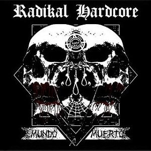 "RADIKAL HARDCORE ""MUNDO MUERTO"""