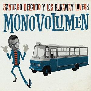 """SANTIAGO DELGADO Y LOS RUNAWAY... """"MONOVOLUMEN"""""""