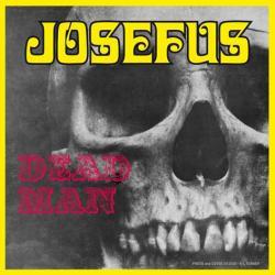 """JOSEFUS """"DEAD MAN"""""""