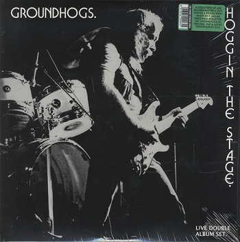 "GROUNDHOGS ""HOGGIN THE STAGE"""