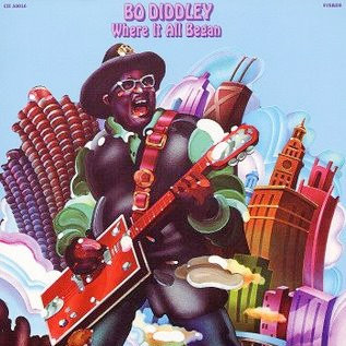 "BO DIDDLEY ""WHERE IT ALL BEGAN"""