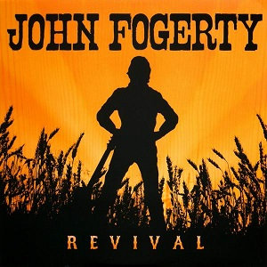"JOHN FOGERTY ""REVIVAL"""