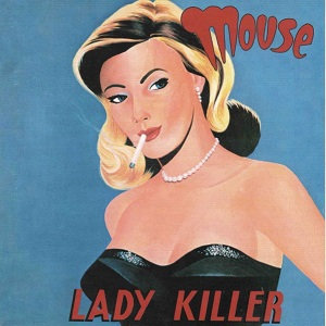 "MOUSE ""LADY KILLER"""