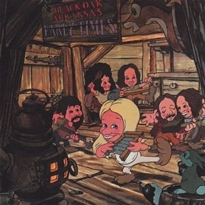"BLACK OAK ARKANSAS ""EARLY TIMES"""