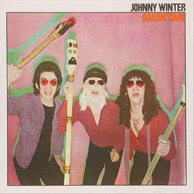 "JOHNNY WINTER ""RAISIN' CAIN"""