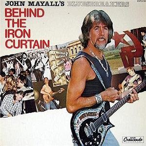 """JOHN MAYALL """"BEHIND THE IRON CURTAIN"""""""