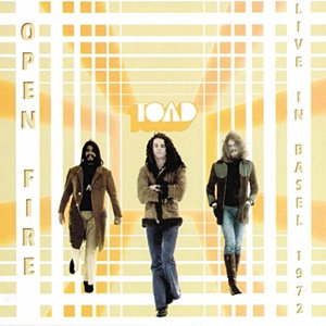 "TOAD ""OPEN FIRE-LIVE IN BASEL 1972"""