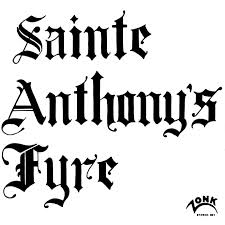 "SAINTE ANTHONY'S FYRE-""SAINTE ANTHONY'S FYRE"""