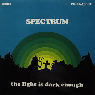 "SPECTRUM ""THE LIGHT IS DARK ENOUGH"""